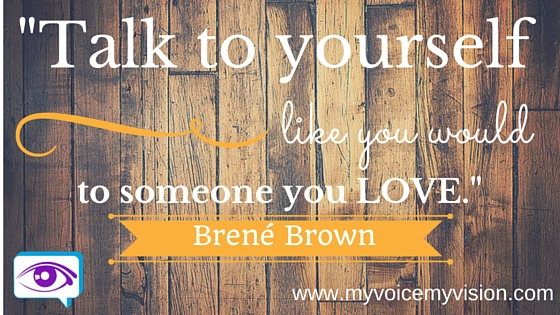 Talk to yourself Brene