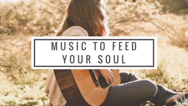 Music to feed your soul