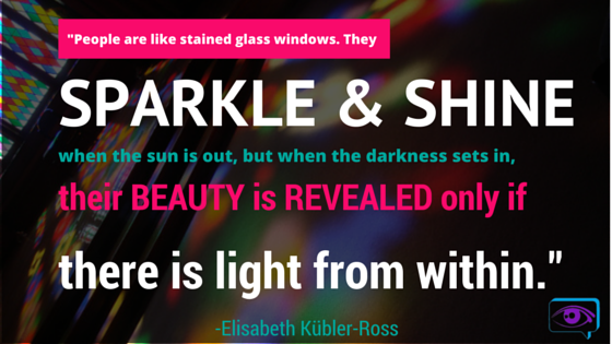 _People are like stained glass windows.(1)