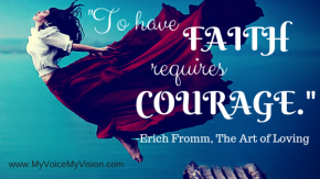 To Have Faith and Courage While BeingAfraid